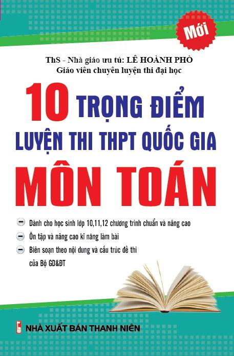 10 Trọng Điểm Luyện Thi THPT Quốc Gia Môn Toán