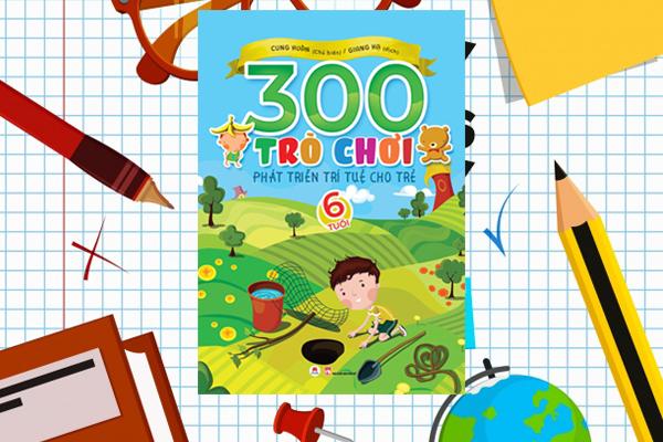 300 Trò Chơi Phát Triển Trí Tuệ Cho Trẻ 6 Tuổi