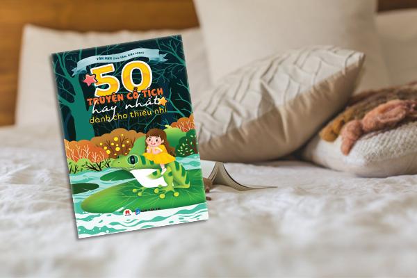 50 Truyện Cổ Tích Hay Nhất Dành Cho Thiếu Nhi (Tái bản 2019)