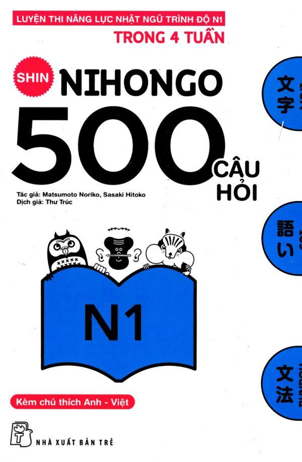 Shin Nihongo - 500 Câu Hỏi Luyện Thi Năng Lực Nhật Ngữ Trình Độ N1