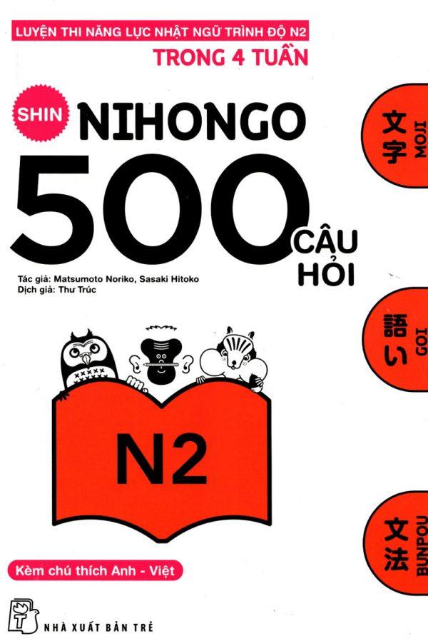 Shin Nihongo - 500 Câu Hỏi Luyện Thi Năng Lực Nhật Ngữ Trình Độ N2