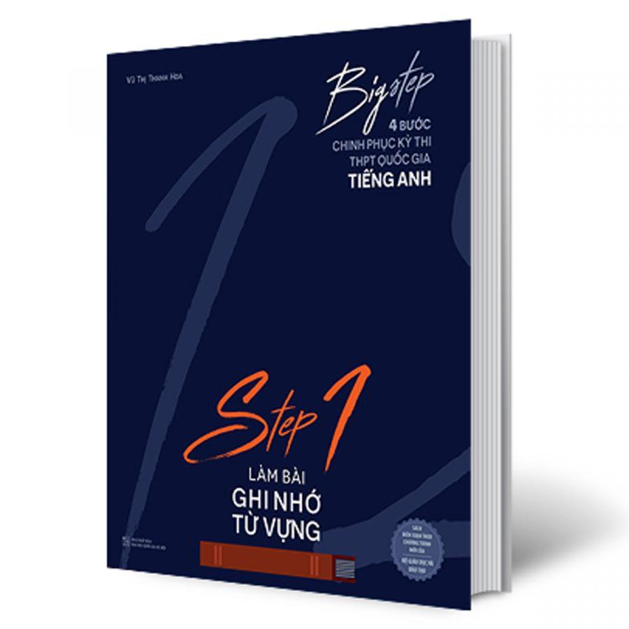 Big Step - 4 Bước Chinh Phục Kì Thi THPT Quốc Gia Tiếng Anh - Step 1 - Làm Bài Ghi Nhớ Từ Vựng