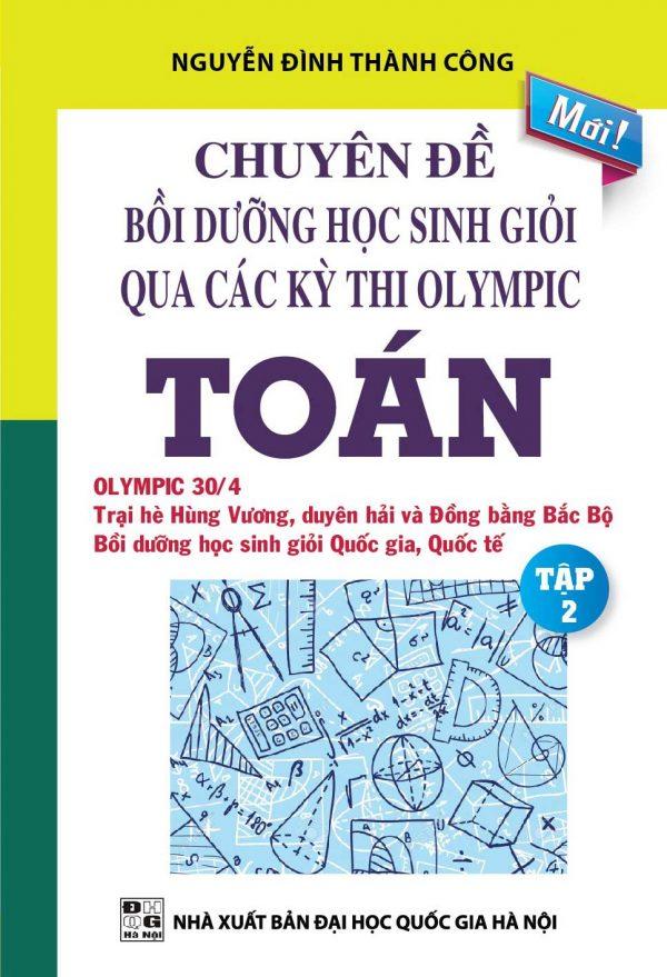 Chuyên Đề Bồi Dưỡng Học Sinh Giỏi Qua Các Kỳ Thi Olympic Toán Tập 2
