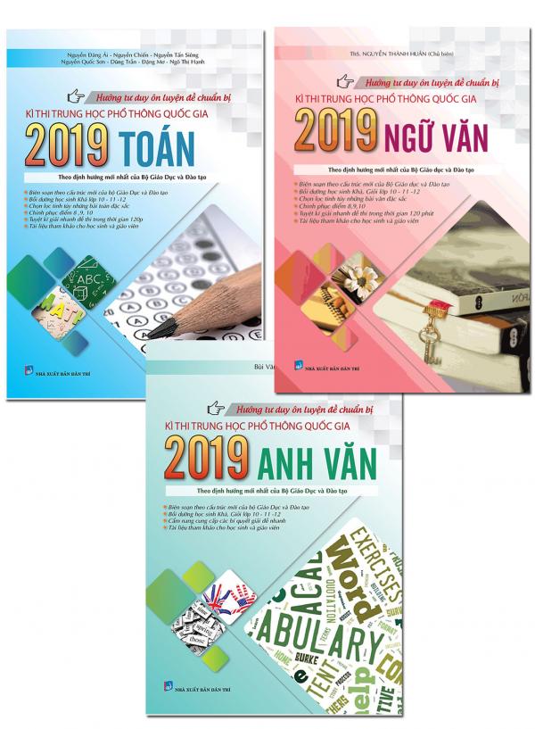 Combo Hướng Tư Duy Ôn Luyện Đề Chuẩn Bị Kì Thi Trung Học Phổ Thông Quốc Gia 2019 Môn Toán - Văn - Anh