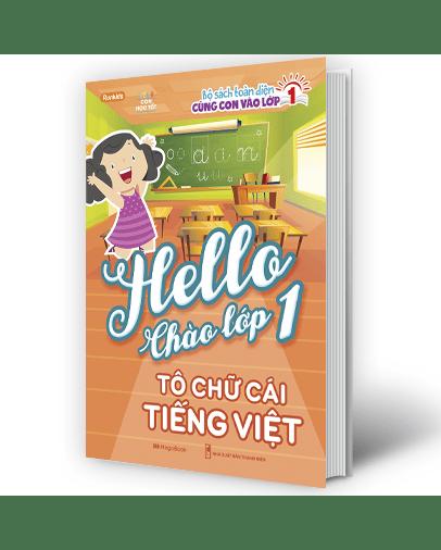 Hello Chào Lớp 1 – Tô Chữ Cái Tiếng Việt