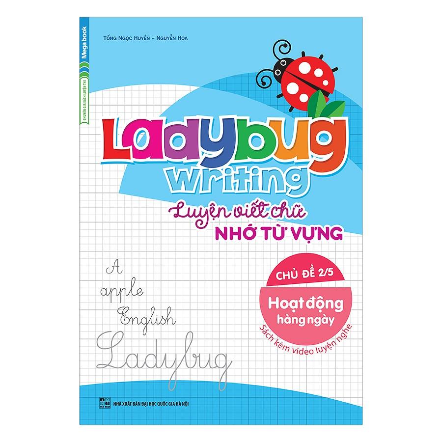 Ladybug Writing Luyện Viết Chữ Nhớ Từ Vựng Tiếng Anh Chủ Đề 2 - Hoạt Động Hàng Ngày