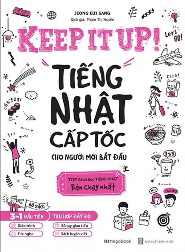 Keep It Up - Tiếng Nhật Cấp Tốc Cho Người Mới Bắt Đầu