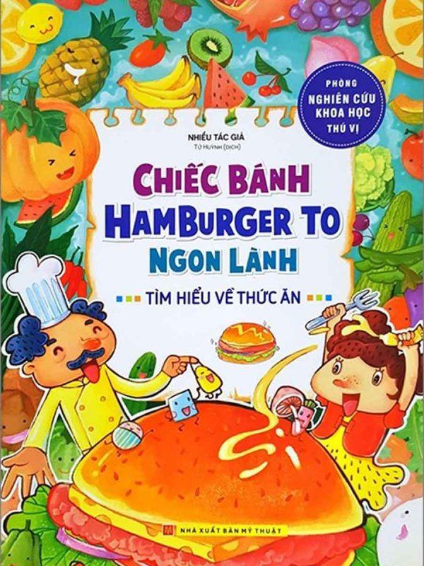 Phòng Nghiên Cứu Khoa Học Thú Vị - Chiếc Bánh Hamburger To Ngon Lành - Tìm Hiểu Về Thức Ăn