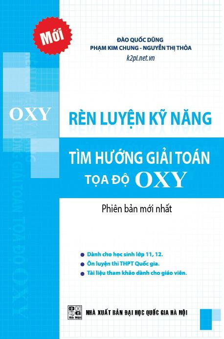 Rèn Luyện Kỹ Năng Tìm Hướng Giải Toán Tọa Độ OXY - Sách Toán Tự Luận