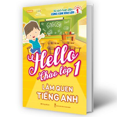 Hello Chào Lớp 1 – Làm Quen Tiếng Anh