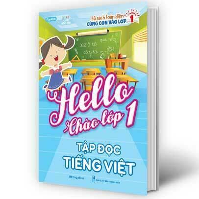 Hello Chào Lớp 1 – Tập Đọc Tiếng Việt
