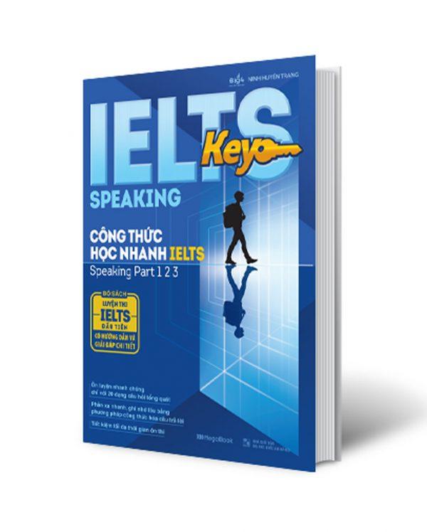 Ielts Key Speaking – Công Thức Học Nhanh Ielts – Speaking Part 1, 2, 3