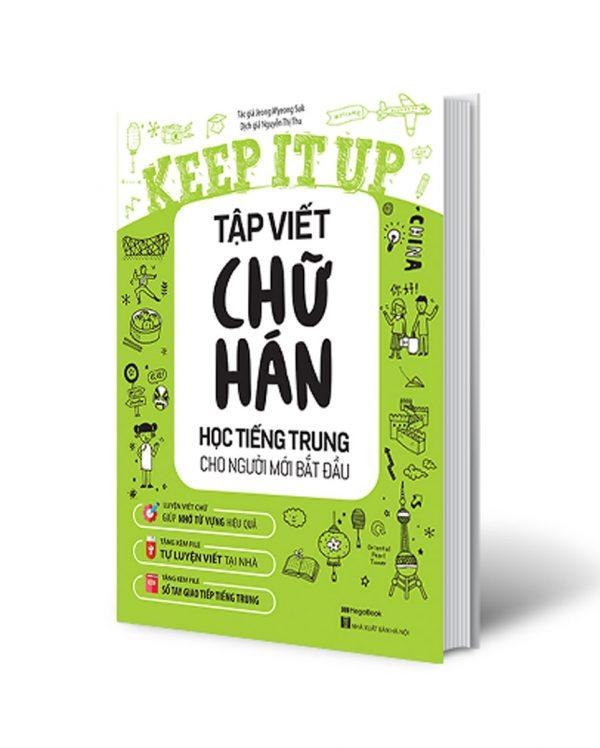 Keep It Up Tập Viết Chữ Hán – Học Tiếng Trung Cho Người Mới Bắt Đầu