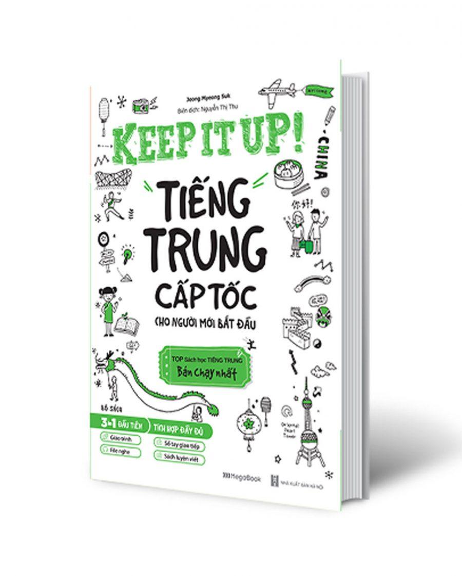 Keep It Up – Tiếng Trung Cấp Tốc Cho Người Mới Bắt Đầu