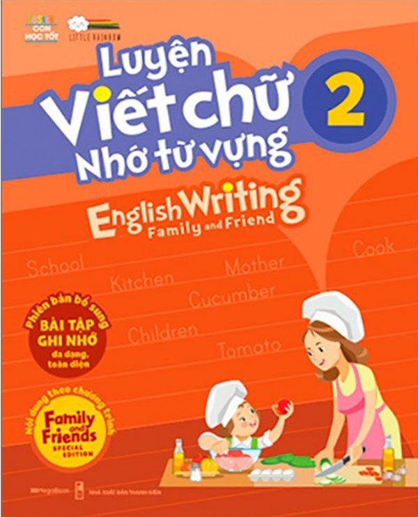 Luyện Viết Chữ Nhớ Từ Vựng - English Writing Family & Friend 2