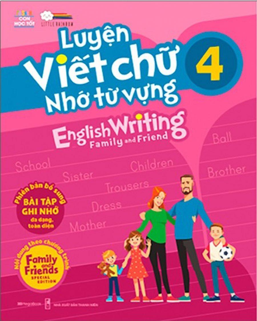 Luyện Viết Chữ Nhớ Từ Vựng - English Writing Family & Friend 4