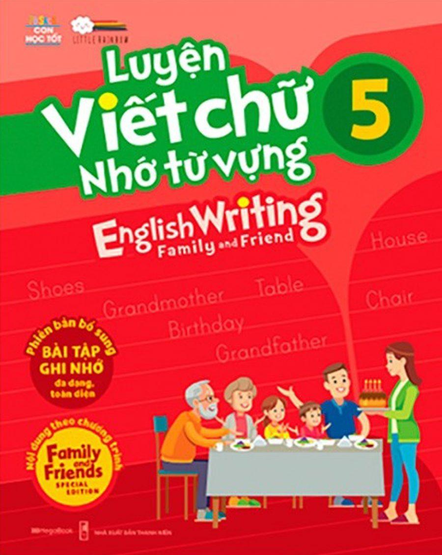 Luyện Viết Chữ Nhớ Từ Vựng - English Writing Family & Friend 5