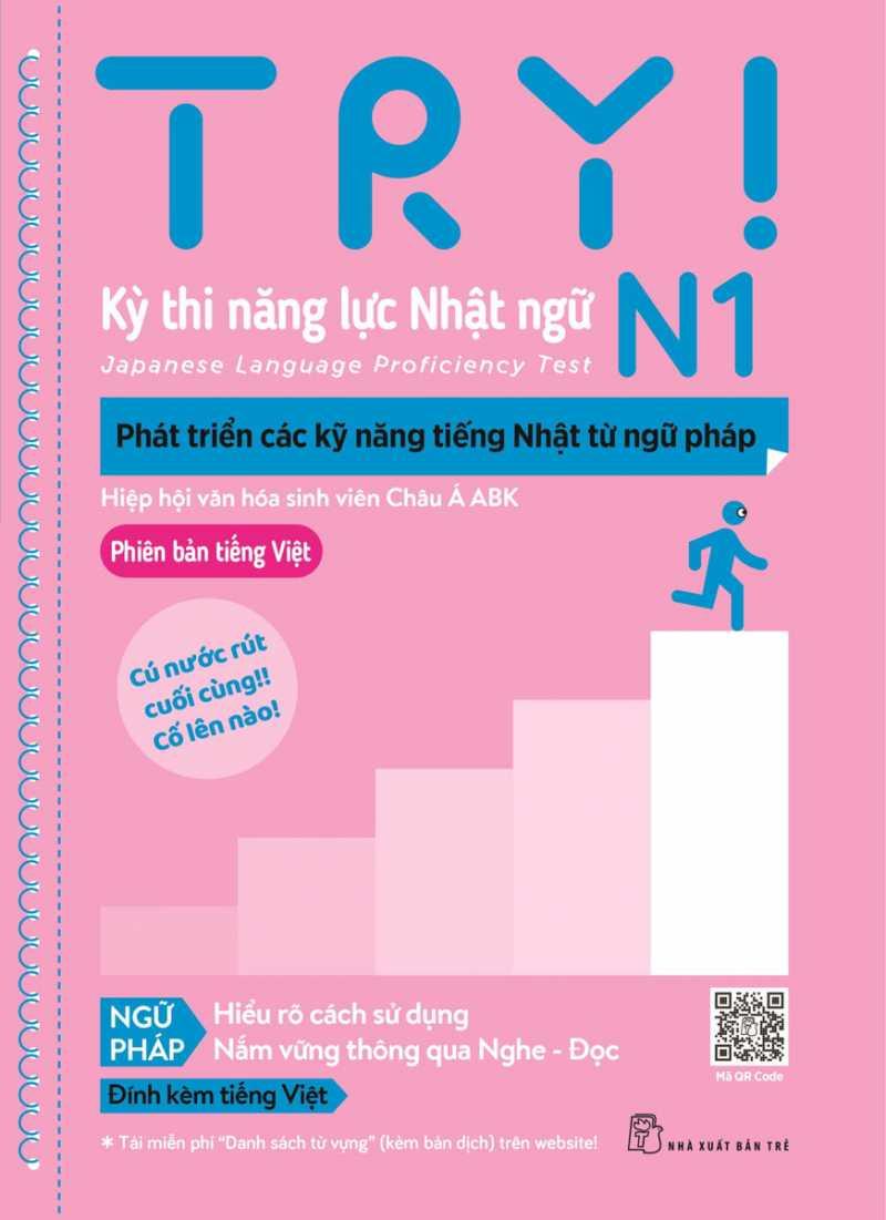 Try! Thi Năng Lực Nhật Ngữ N1 - Phát Triển Các Kỹ Năng Tiếng Nhật Từ Ngữ Pháp