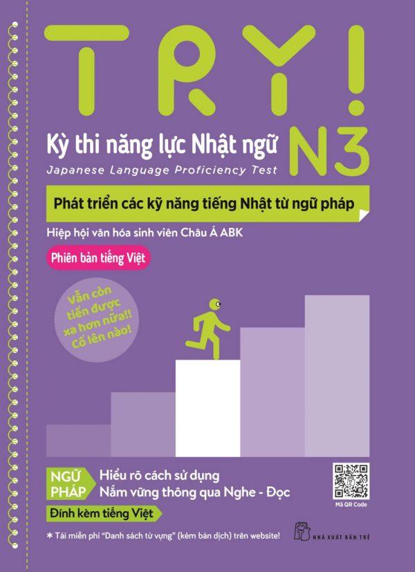 Try! Thi Năng Lực Nhật Ngữ N3 - Phát Triển Các Kỹ Năng Tiếng Nhật Từ Ngữ Pháp