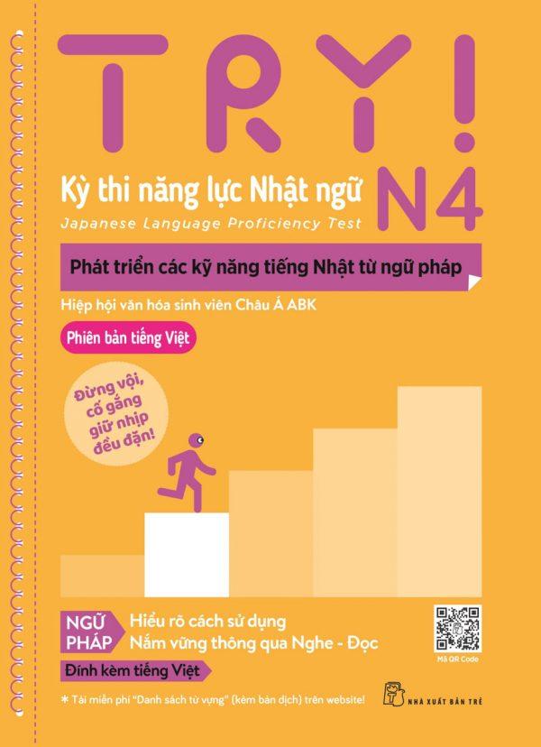 Try! Thi Năng Lực Nhật Ngữ N4 - Phát Triển Các Kỹ Năng Tiếng Nhật Từ Ngữ Pháp