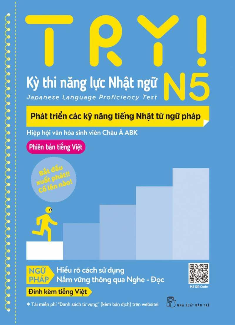 Try! Thi Năng Lực Nhật Ngữ N5 - Phát Triển Các Kỹ Năng Tiếng Nhật Từ Ngữ Pháp