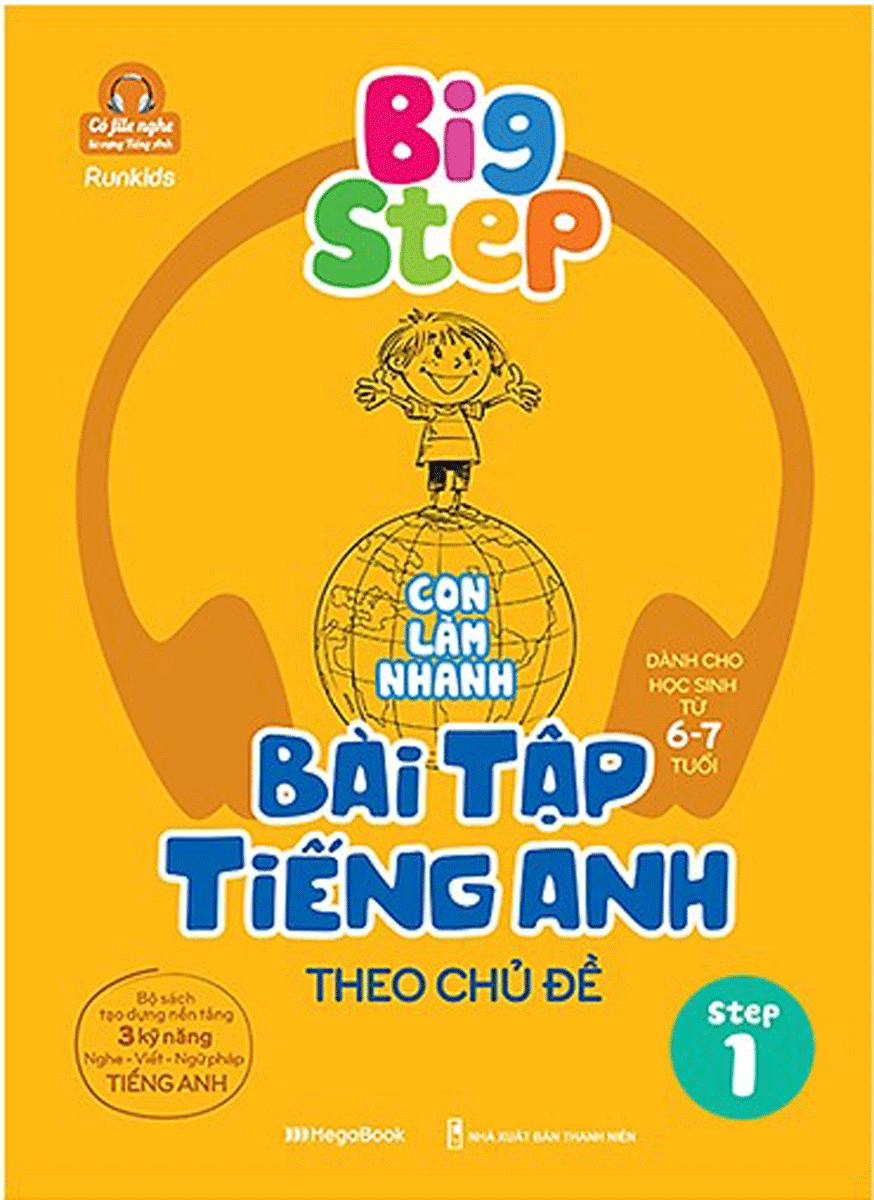 Big Step - Con Làm Nhanh Bài Tập Tiếng Anh Theo Chủ Đề Step 1
