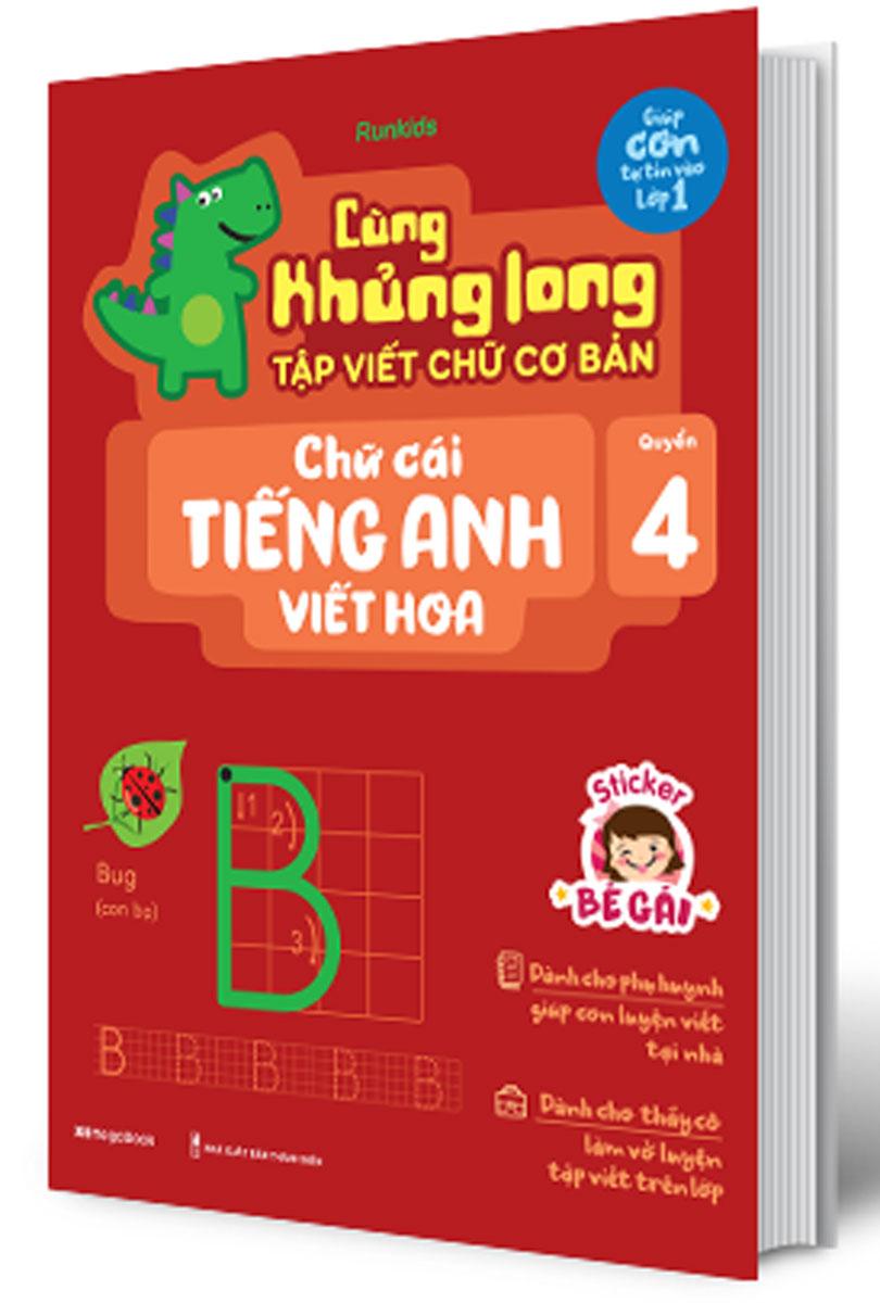 Cùng Khủng Long Tập Viết Chữ Cơ Bản - Chữ Cái Tiếng Anh Viết Hoa - Quyển 4 (Bé Gái)