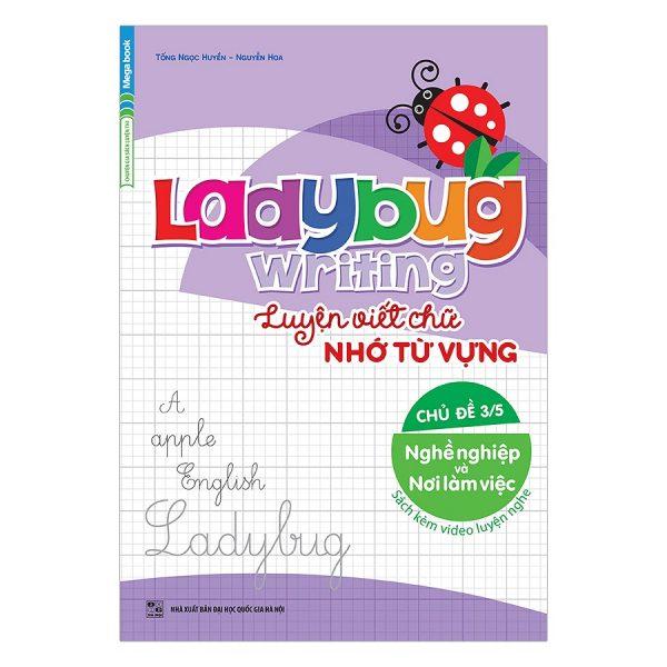 Ladybug Writing Luyện Viết Chữ Nhớ Từ Vựng Tiếng Anh Chủ Đề 3 - Nghề Nghiệp Và Nơi Làm Việc