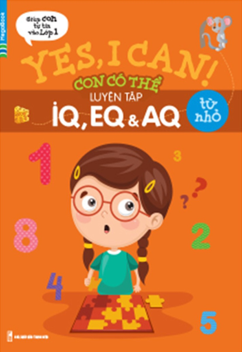 Yes, I Can! Con Có Thể Luyện Tập IQ, EQ Và AQ Từ Nhỏ