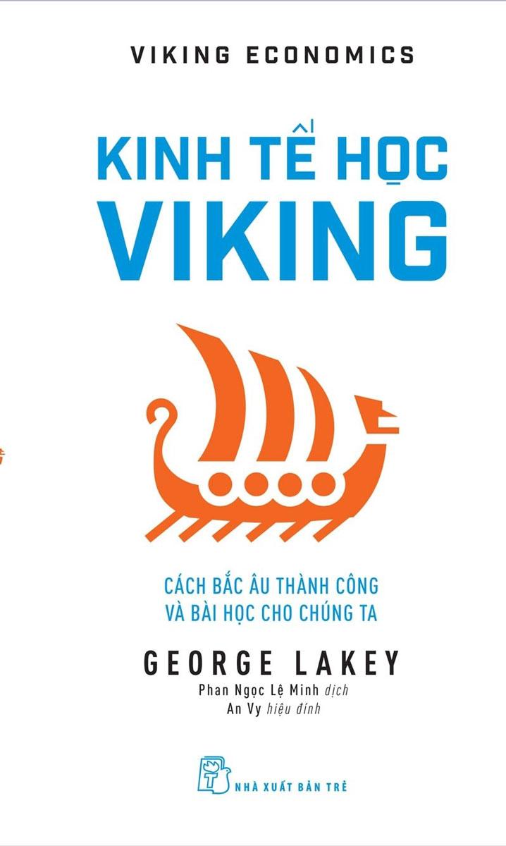 Kinh Tế Học Viking: Cách Bắc Âu Thành Công Và Bài Học Cho Chúng Ta - Viking Economics