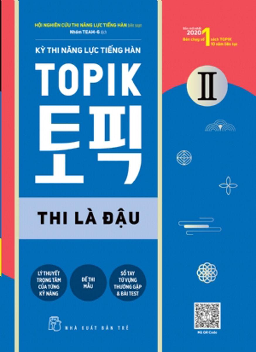 Kỳ Thi Năng Lực Tiếng Hàn Topik II - Thi Là Đậu