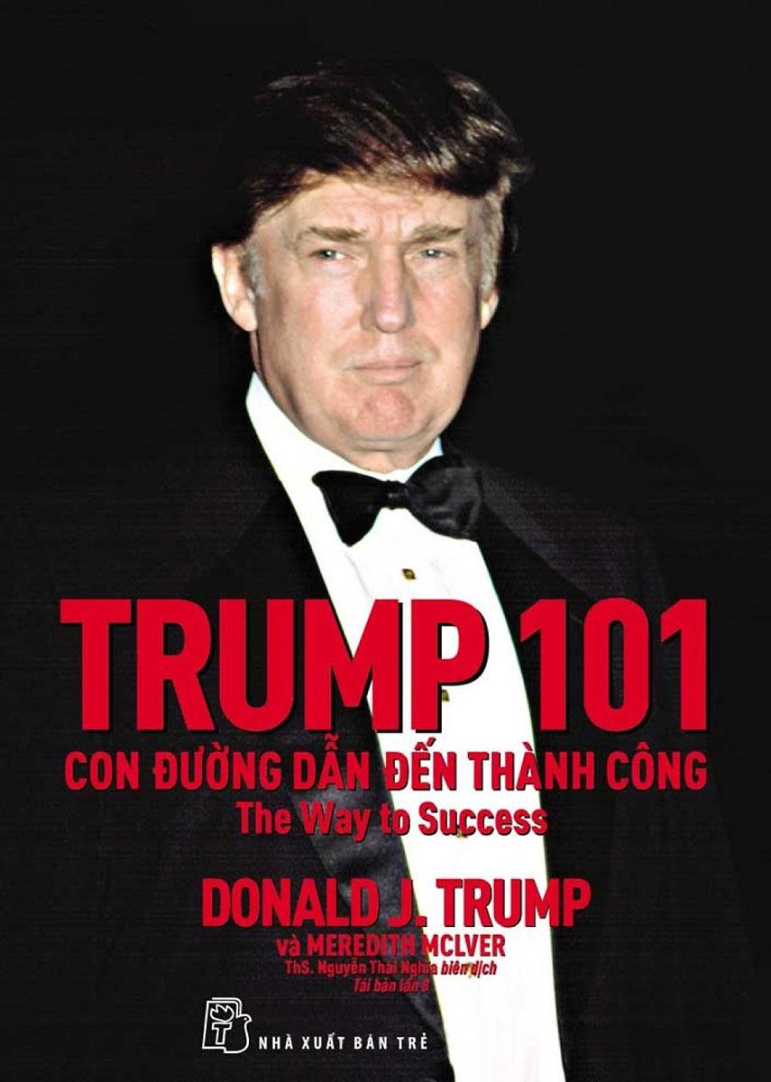 Trump 101: Con Đường Dẫn Đến Thành Công