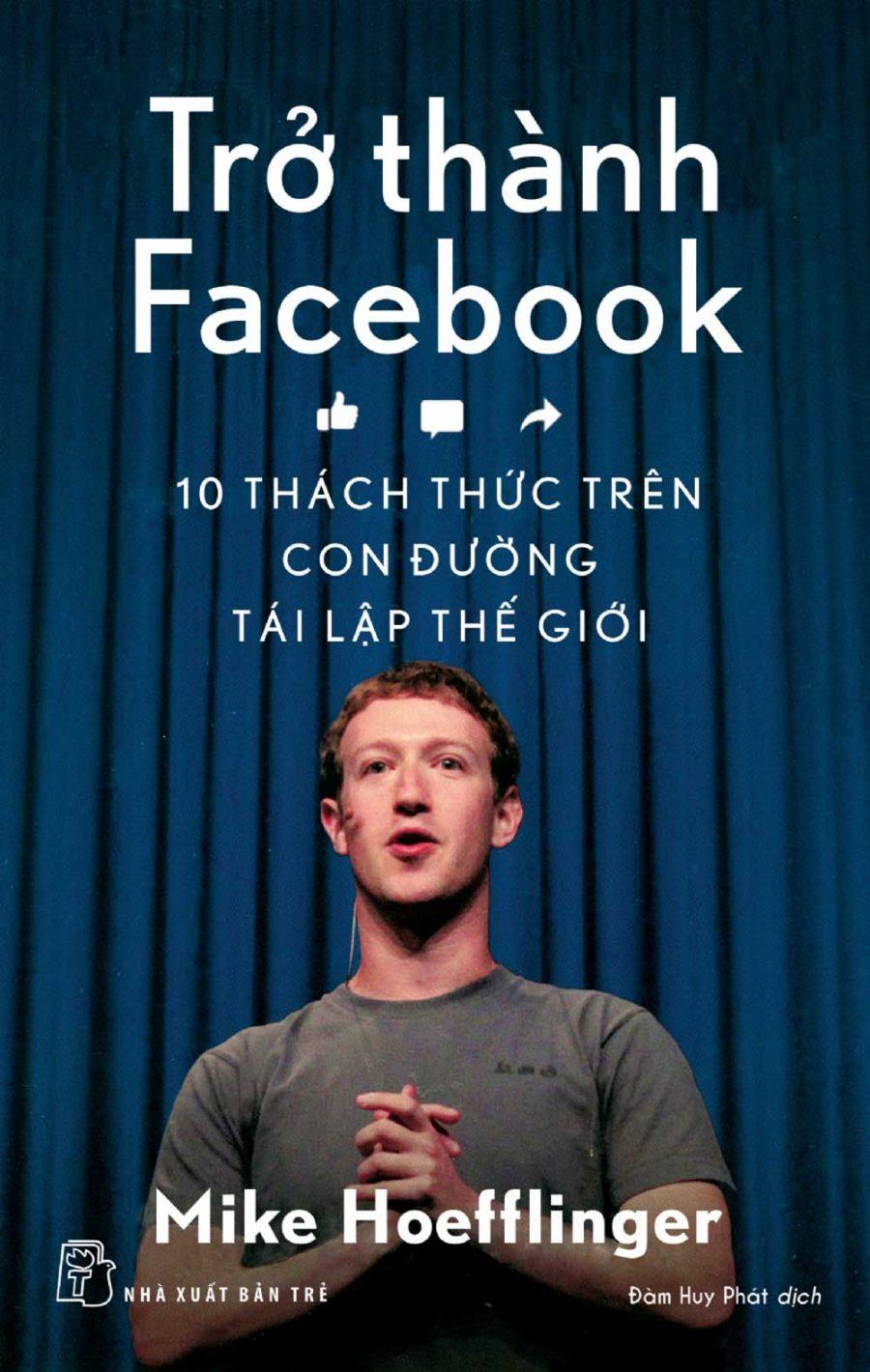 Trở Thành Facebook - 10 Thách Thức Trên Con Đường Tái Lập Thế Giới