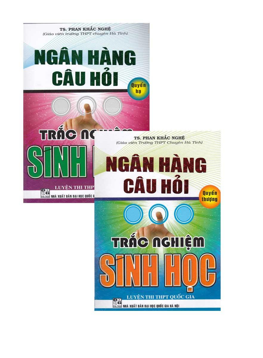 mbo Sách Của Phan Khắc Nghệ: Ngân Hàng Câu Hỏi Trắc Nghiệm Sinh Học Quyển Hạ + Quyển Thượng